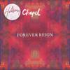 Forever Reign (Hillsong Chapel) - Hillsong Worship