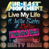 Live My Life (Party Rock Remix) [feat. Justin Bieber & Redfoo] - Single