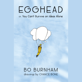 Egghead: Or, You Can't Survive on Ideas Alone (Unabridged) audiobook
