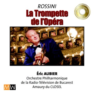 Eric Aubier & The Radio-Television's philarmonic Orchestra of Romania - Guillaume Tell: Selva Opaca, Deserta Brughiera