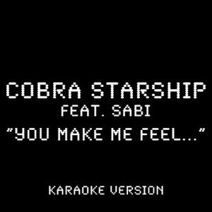 Cobra Starship - You Make Me Feel... (Karaoke Version) [feat. Sabi]