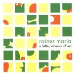 Rainer Maria - Artificial Light