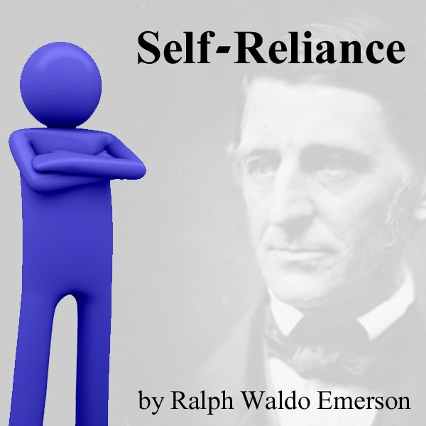 viewpoint of self reliance by ralph This video analyzes ralph waldo emerson's essay 'self-reliance' for characteristics of transcendental ideas, including individualism.