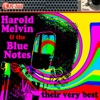 Harold Melvin the Blue Notes Their Very Best