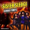 Sister Sledge - Good Times ジャケット写真