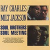 Soul Brothers / Soul Meeting, Milt Jackson & Ray Charles