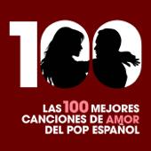 Las 100 mejores canciones de amor del Pop Español
