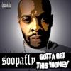 Gotta Get This Money, Soopafly