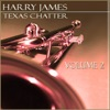 Texas Chatter Vol 2, Harry James