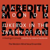 Western Wind Vocal Ensemble - Monk: Basket Rondo - Salzman: Jukebox in the Tavern of Love artwork