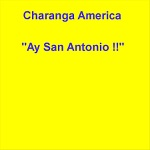Charanga America - Ay San Antonio !