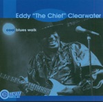 """Eddy """"The Chief"""" Clearwater - Cool Blues Walk"""