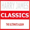 Classics - Harry James, Harry James