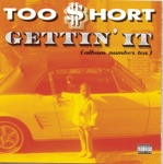 Too $hort - gettin it