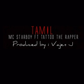 Tamil (feat  Tattoo the Rapper) - Single by MC Starboy on iTunes