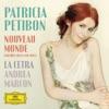 Nouveau monde - Baroque Arias and Songs, Patricia Petibon, La Cetra & Andrea Marcon