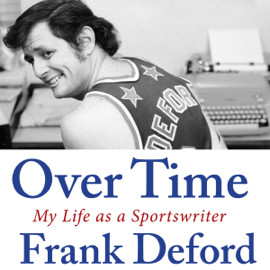 Over Time: My Life as a Sportswriter (Unabridged) audiobook
