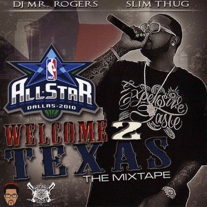 Welcome 2 Texas (All-Star 2010) [Mixed by DJ Mr. Rogers] Mp3 Download
