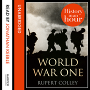 Download World War One: History in an Hour (Unabridged) Audio Book