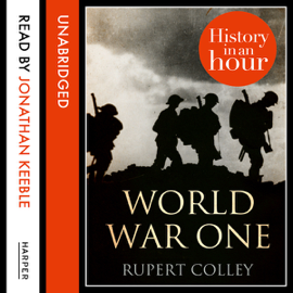 World War One: History in an Hour (Unabridged) audiobook