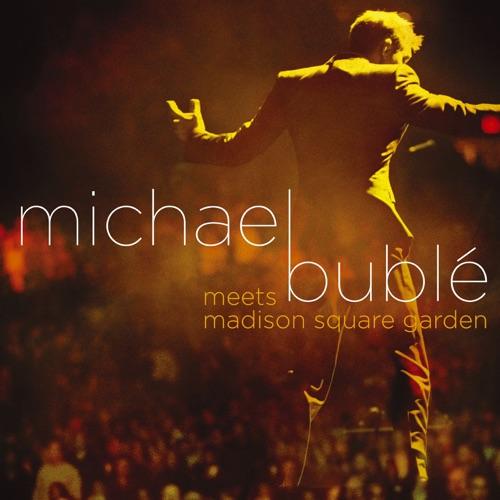 Michael Bublé - Michael Bublé Meets Madison Square Garden