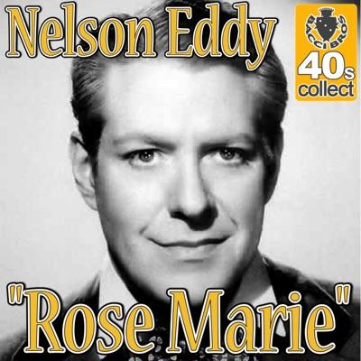 Rose Marie (Remastered) - Single - Nelson Eddy