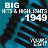 Big Hits & Highlights of 1949, Vol. 8