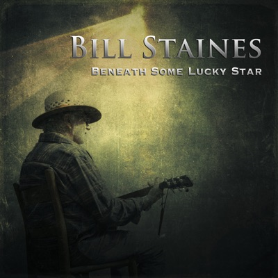 Beneath Some Lucky Star - Bill Staines