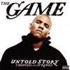 Untold Story (Chopped and Screwed), The Game