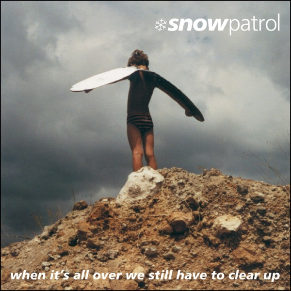 When It's All Over We Still Have to Clear Up (Bonus Track Version)