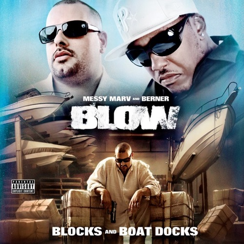 Berner & Messy Marv - Blow - Blocks and Boat Docks