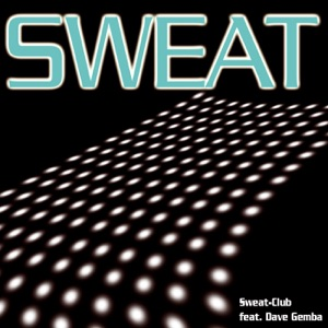 Sweat, Club & Dave Gemba - Sweat