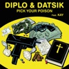 Pick Your Poison (feat. Kay) - Single, Diplo & Datsik
