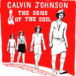 Calvin Johnson & The Sons of the Soil - Banana Meltdown