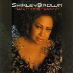 Shirley Brown - (I've Got To) Sleep With One Eye Open
