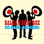 Balkan Beat Box - Adir Adirim (Nickodemus Remix)