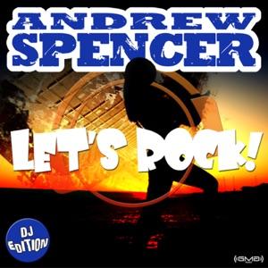 Andrew Spencer - Let's Rock (Scotty Remix)