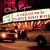 Club Epic - A Collection of Classic Dance Mixes