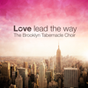 Love Lead the Way - The Brooklyn Tabernacle Choir