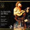 Puccini: la Fanciulla del West, Orchestra del Teatro alla Scala di Milano, Coro del Teatro alla Scala di Milano & Antonio Votto