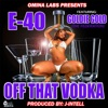 Off That Vodka (Radio Version) [feat. Goldie Gold] - Single, E-40