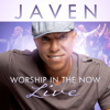 Worship In the Now (Live) [Deluxe Edition] - Javen