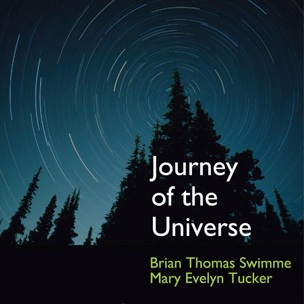 Journey Of The Universe Unabridged By Brian Thomas Swimme Mary