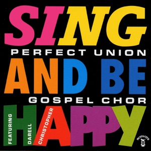 Perfect Union & Darell - Sing and Be Happy