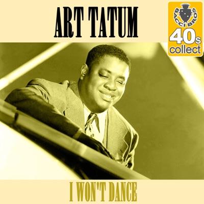 I Won't Dance (Remastered) - Single - Art Tatum