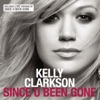 Since U Been Gone - Single, Kelly Clarkson