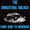The Dimestore Haloes - Good Times Gone