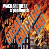 The Waco Brothers - Great Chicago Fire