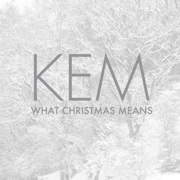 What Christmas Means by Kem on Apple Music