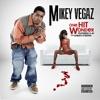 One Hit Wonder (feat. E-40 & Aaron O'Bryan) - Single, Mikey Vegaz